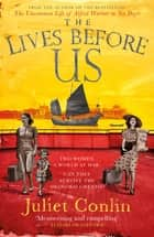 The Lives Before Us ebook by Juliet Conlin