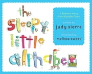 The Sleepy Little Alphabet - A Bedtime Story from Alphabet Town ekitaplar by Judy Sierra, Melissa Sweet