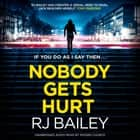 Nobody Gets Hurt - The second action thriller featuring bodyguard extraordinaire Sam Wylde audiobook by RJ Bailey