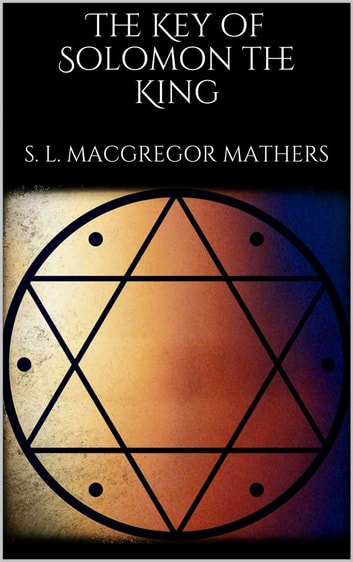 The Key of Solomon the King - (annotated) 電子書 by S. L. MacGregor Mathers