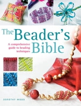 The Beader's Bible ebook by Dorothy Wood