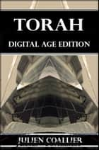Torah - Digital Age Edition ebook by Julien Coallier