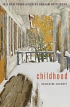Childhood ebook by Maksim Gorky,Graham Hettlinger