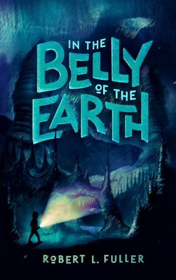 In the belly of the earth ebook by robert fuller 1230001867022 in the belly of the earth ebook by robert fuller fandeluxe Choice Image