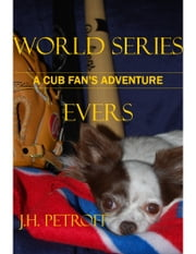 World Series, A Cub Fan's Adventure, Book One: Evers ebook by John Petroff