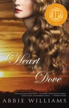Heart of a Dove ebook by Abbie Williams