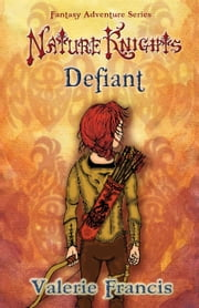 Defiant - Nature Knights ebook by Valerie Francis