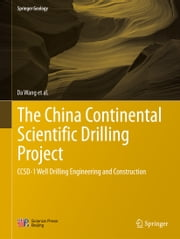 The China Continental Scientific Drilling Project - CCSD-1 Well Drilling Engineering and Construction ebook by Da Wang, Wei Zhang, Xiaoxi Zhang,...