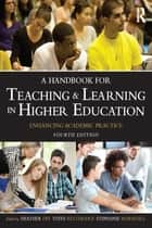 A Handbook for Teaching and Learning in Higher Education - Enhancing academic practice ebook by Heather Fry, Steve Ketteridge, Stephanie Marshall,...