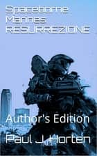 Spaceborne Marines: RESURREZIONE eBook by Paul J. Horten
