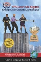 TPSLean Six Sigma - Linking Human Capital to Lean Six Sigma A New Blueprint for Creating High Performance Companies ebook by Hubert K. Rampersad, Anwar ElHomsi