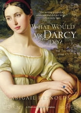 What Would Mr. Darcy Do? ebook by Abigail Reynolds