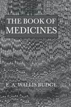 Book Of Medicines ebook by Budge