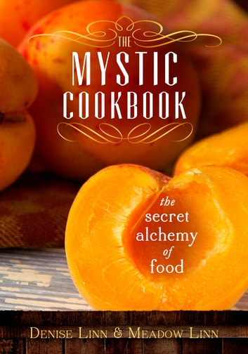 The Mystic Cookbook ebook by Denise Linn,Meadow Linn