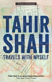 Travels With Myself - Collected Work ebook by Tahir Shah