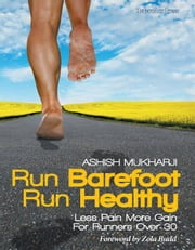 Run Barefoot Run Healthy ebook by Ashish Mukharji, Zola Budd