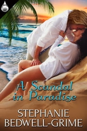 A Scandal In Paradise ebook by Stephanie Bedwell-Grime