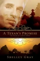 A Texan's Promise ebook by Shelley Gray