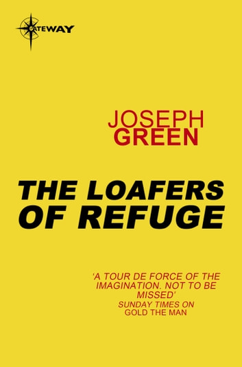 The Loafers of Refuge ebook by Joseph Green