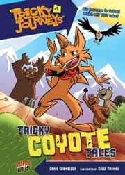 #01 Tricky Coyote Tales ebook by Chris  Schweizer,Chad Allen Thomas