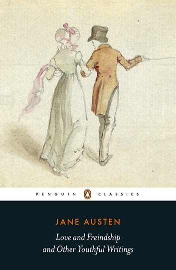 Love and Freindship - And Other Youthful Writings ebook by Jane Austen