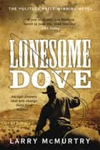 Lonesome Dove: Lonesome Dove 3 ebook by Larry McMurtry