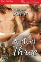 Perfect Three ebook by Suzy Shearer
