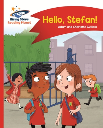 Reading Planet - Hello, Stefan! - Red A: Comet Street Kids ePub ebook by Adam Guillain,Charlotte Guillain