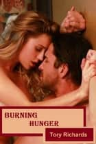Burning Hunger - The Evans Brothers Trilogy, #3 ebook by Tory Richards