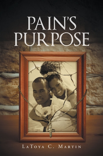 Pain's Purpose ebook by LaToya C. Martin