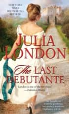 The Last Debutante ebook by Julia London