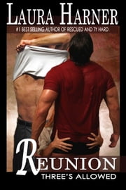 Reunion (Three's Allowed, Book 5) ebook by Laura Harner