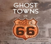 Ghost Towns of Route 66 ebook by Jim Hinckley,Kerrick James