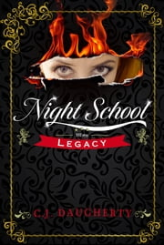 Night School: Legacy ebook by C. J. Daugherty