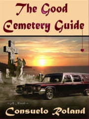 The Good Cemetery Guide ebook by Consuelo Roland