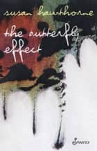 The Butterfly Effect ebook by Susan Hawthorne