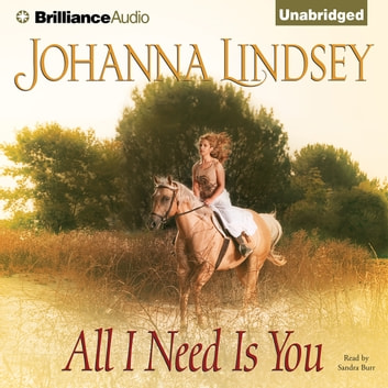 All I Need Is You audiobook by Johanna Lindsey