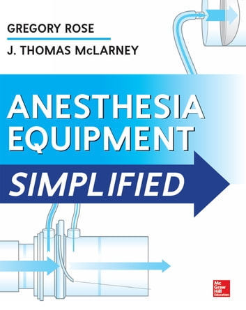 Anesthesia equipment simplified ebook by gregory rose anesthesia equipment simplified ebook by gregory rosej thomas mclarney fandeluxe Gallery