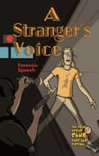 A Stranger's Voice - Forensic Speech ebook by Kenneth McIntosh