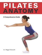 Pilates Anatomy ebook by Abigail Ellsworth