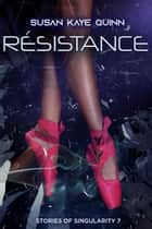Résistance - Stories of Singularity 7 ebook by