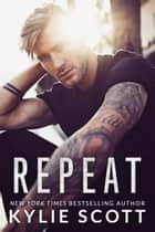 Repeat ekitaplar by Kylie Scott
