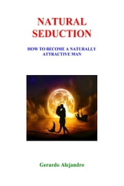 Natural Seduction ebook by Gerardo Alejandro