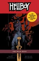 Hellboy Volume 9: The Wild Hunt (2nd Edition) ebook by Mike Mignola, Duncan Fegredo, Dave Stewart
