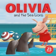 OLIVIA and the Sea Lions - with audio recording ebook by Farrah McDoogle,Patrick Spaziante