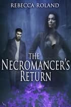 The Necromancer's Return ebook by Rebecca Roland