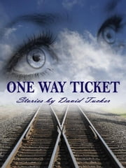 One Way Ticket ebook by David Tucker