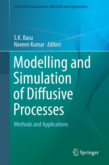 Modelling and Simulation of Diffusive Processes - Methods and Applications ebook by
