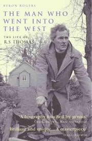 The Man Who Went Into the West ebook by Byron Rogers