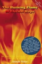 The Burning Flame of Eternal Hope ebook by Joseph Alster